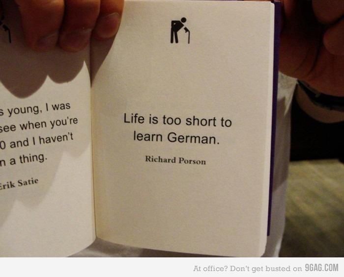La vida es demasiado corta para aprender aleman